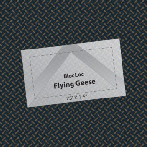 "Bloc Loc Flying Geese Ruler .75"" x 1.5"""